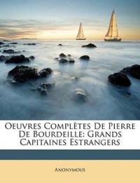 Oeuvres Complètes De Pierre De Bourdeille: Grands Capitaines Estrangers