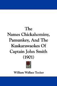 The Names Chickahominy, Pamunkey, and the Kuskarawaokes of Captain John Smith