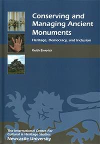 Conserving and Managing Ancient Monuments: Heritage, Democracy, and Inclusion