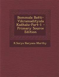 Bommala Batti-Vikramadityula Kadhalu-Part-1 - Primary Source Edition