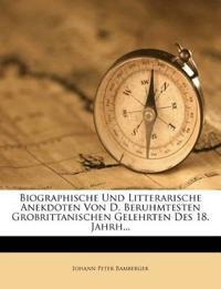 Biographische Und Litterarische Anekdoten Von D. Beruhmtesten Grobrittanischen Gelehrten Des 18. Jahrh...