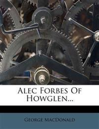 Alec Forbes Of Howglen...