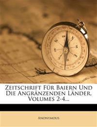 Zeitschrift Fur Baiern Und Die Angr Nzenden L Nder, Volumes 2-4...