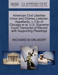 American Civil Liberties Union and Charles Liebman, Appellants, V. City of Chicago et al. U.S. Supreme Court Transcript of Record with Supporting Pleadings