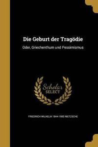 GER-GEBURT DER TRAGODIE
