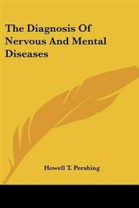 The Diagnosis of Nervous and Mental Diseases