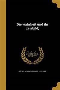 GER-WAHRHEIT UND IHR ZERRBILD