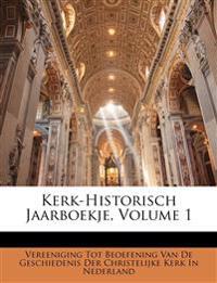 Kerk-Historisch Jaarboekje, Volume 1