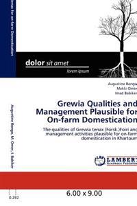 Grewia Qualities and Management Plausible for On-farm Domestication