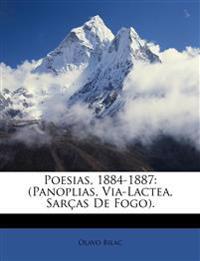 Poesias, 1884-1887: (Panoplias, Via-Lactea, Sarças De Fogo).