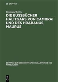 Die Bu b cher Halitgars Von Cambrai Und Des Hrabanus Maurus