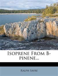 Isoprene from B-Pinene...