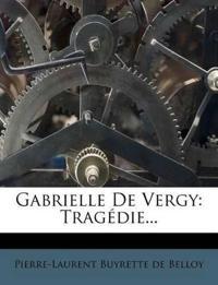 Gabrielle de Vergy: Trag Die...