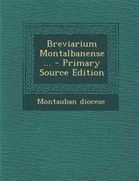 Breviarium Montalbanense... - Primary Source Edition