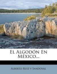 El Algodón En México...