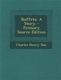 Buffets: A Story - Primary Source Edition
