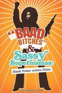 """""""Baad Bitches"""" and Sassy Supermamas"""