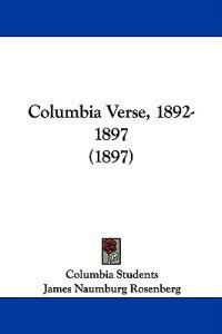 Columbia Verse, 1892-1897