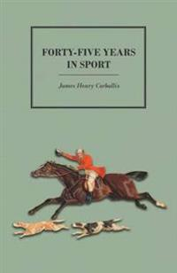 Forty-Five Years in Sport