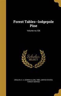 FOREST TABLES--LODGEPOLE PINE