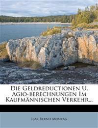 Die Geldreductionen U. Agio-berechnungen Im Kaufmännischen Verkehr...