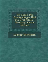 Die Sagen Des Rhongebirges Und Des Grabfeldes - Primary Source Edition