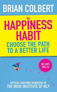 Happiness habit - official coaching handbook of the irish institute of nlp