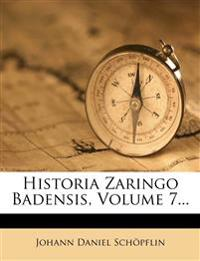 Historia Zaringo Badensis, Volume 7...