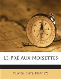 Le Pré Aux Noisettes