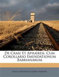 De Crasi Et Aphæresi, Cum Corollario Emendationum Babrianarum