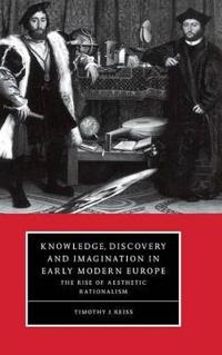 Knowledge, Discovery and Imagination in Early Modern Europe