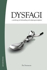 Dysfagi : utredning och behandling vid sväljningssvårigheter