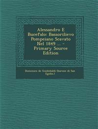 Alessandro E Bucefalo: Bassorilievo Pompeiano Scavato Nel 1849 ...