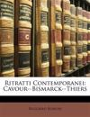 Ritratti Contemporanei: Cavour--Bismarck--Thiers
