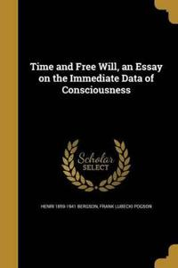 TIME & FREE WILL AN ESSAY ON T