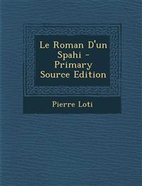 Le Roman D'Un Spahi - Primary Source Edition
