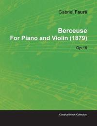 Berceuse by Gabriel Faur for Piano and Violin (1879) Op.16