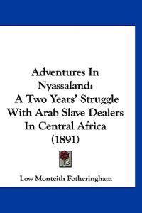 Adventures in Nyassaland