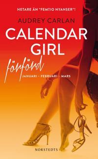 Calendar Girl. Förförd : januari, februari, mars