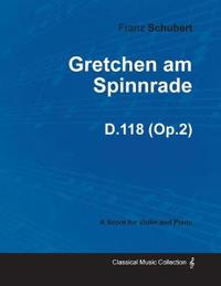 Gretchen am Spinnrade D.118 (Op.2) - For Violin and Piano (1814)