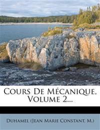 Cours De Mécanique, Volume 2...