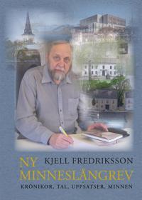 Ny minneslångrev : krönikor, tal, uppsatser, minnen - Kjell Fredriksson pdf epub