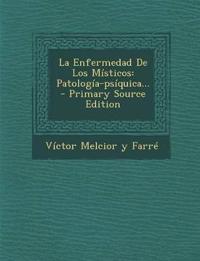 La Enfermedad De Los Místicos: Patología-psíquica...