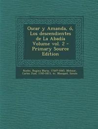 Oscar y Amanda, ó, Los descendientes de La Abadía Volume vol. 2