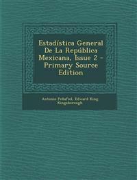 Estadística General De La República Mexicana, Issue 2 - Primary Source Edition