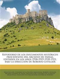 Repertorio de los documentos históricos procedentes del Archivo de Indias, editados en los años 1918-1919-1920-1921, bajo la dirección de Roberto Levi