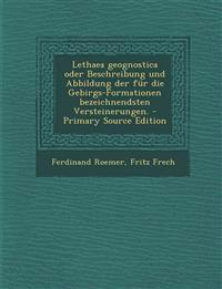 Lethaea Geognostica Oder Beschreibung Und Abbildung Der Fur Die Gebirgs-Formationen Bezeichnendsten Versteinerungen. - Primary Source Edition