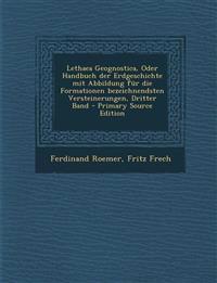 Lethaea Geognostica, Oder Handbuch der Erdgeschichte mit Abbildung für die Formationen bezeichnendsten Versteinerungen, Dritter Band
