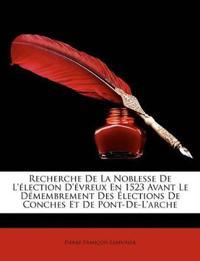 Recherche De La Noblesse De L'élection D'évreux En 1523 Avant Le Démembrement Des Élections De Conches Et De Pont-De-L'arche