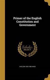 PRIMER OF THE ENGLISH CONSTITU